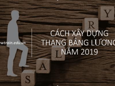 Cách xây dựng thang bảng lương năm 2019